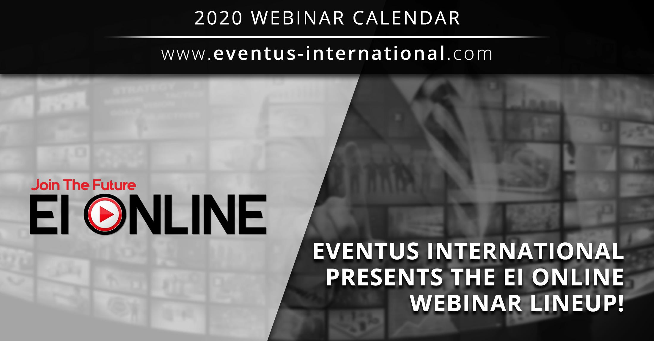Webinar Offering: Eventus International Presents EI ONLINE World-Class Gaming Content