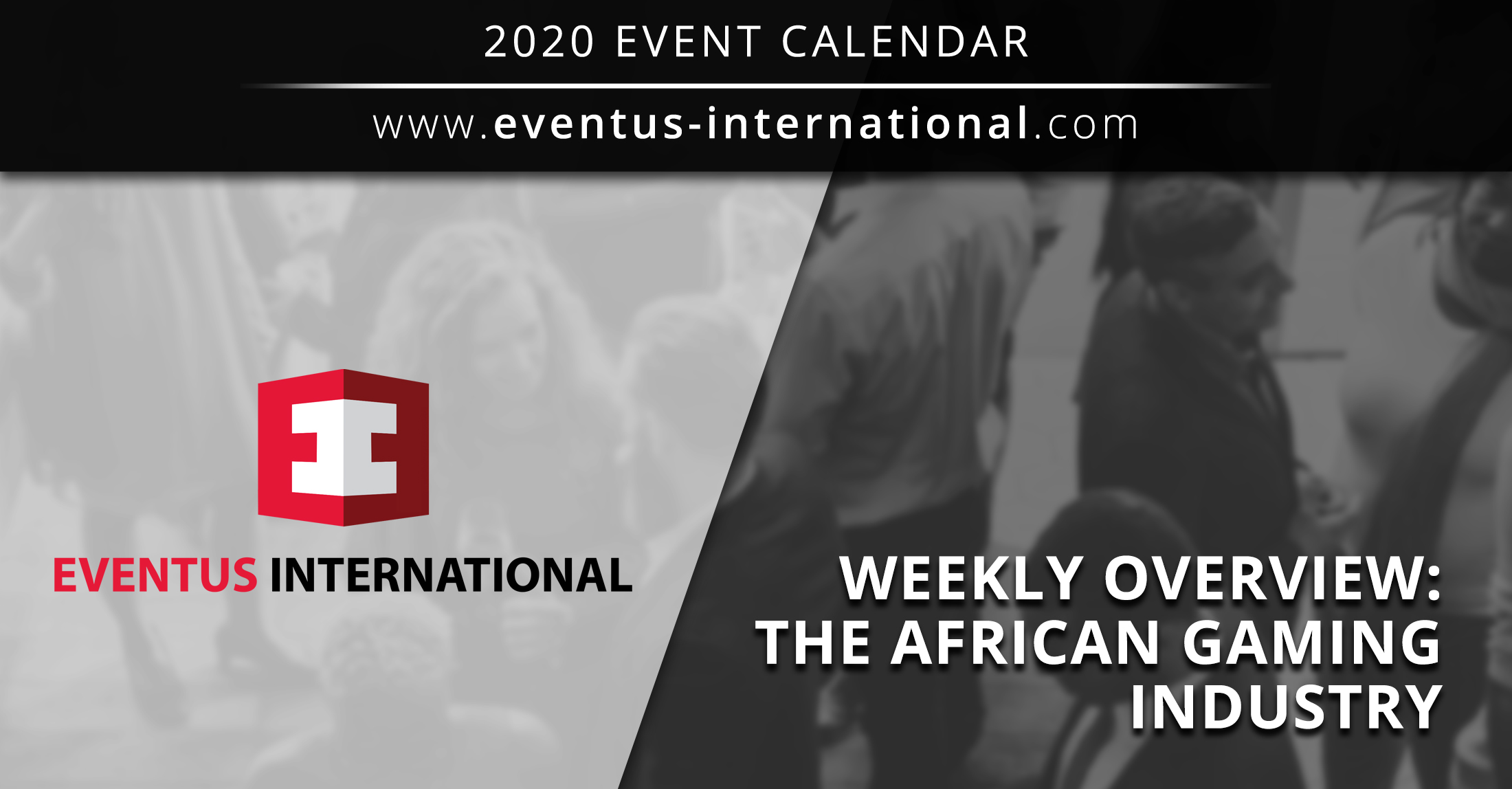 African Gaming Industry Events: Eventus International Weekly Overview