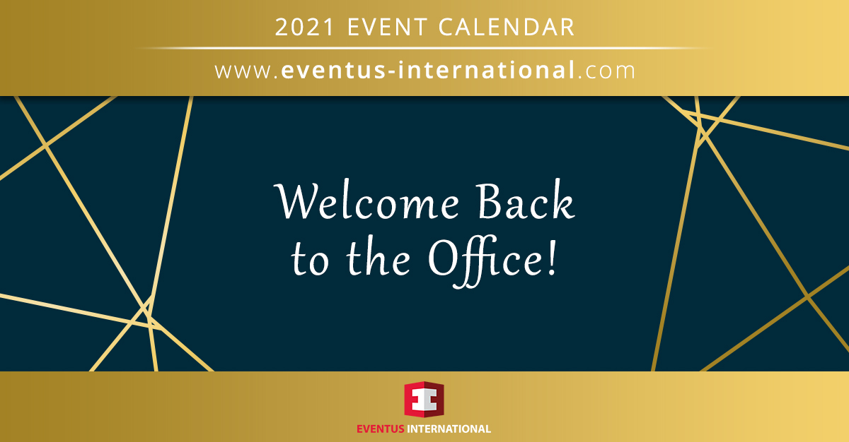 Welcome Back To The Office 2021 From Eventus International