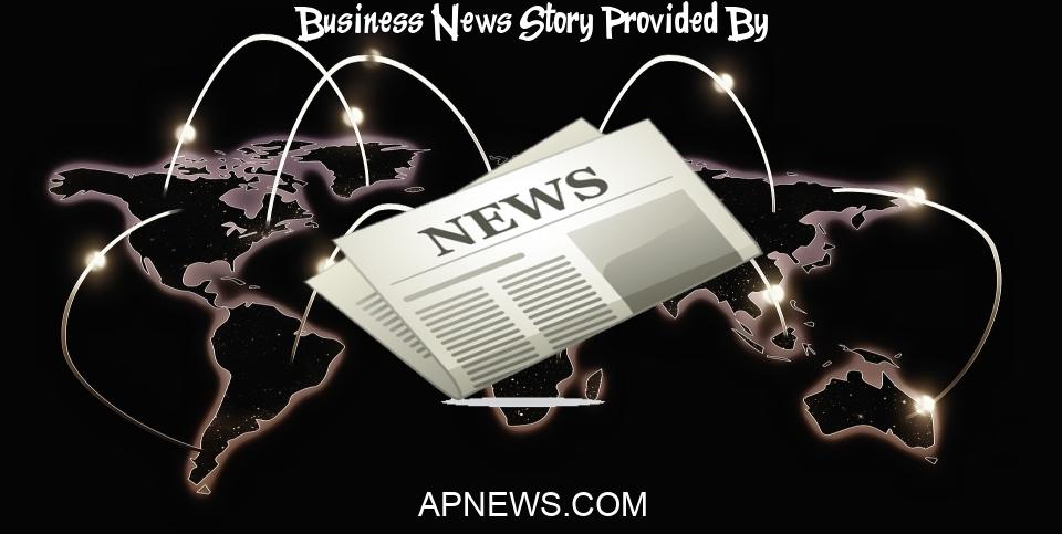 Business News: Business Highlights: - Associated Press
