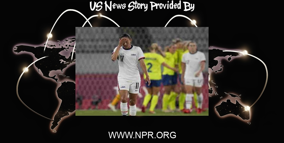 US News: Sweden Defeats The U.S. Women's Soccer Team In An Olympic Stadium With No Fans - NPR