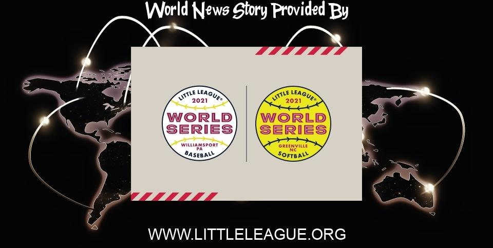 World News: 2021 Little League® World Series and Regional Tournament update - Little League - littleleague.org