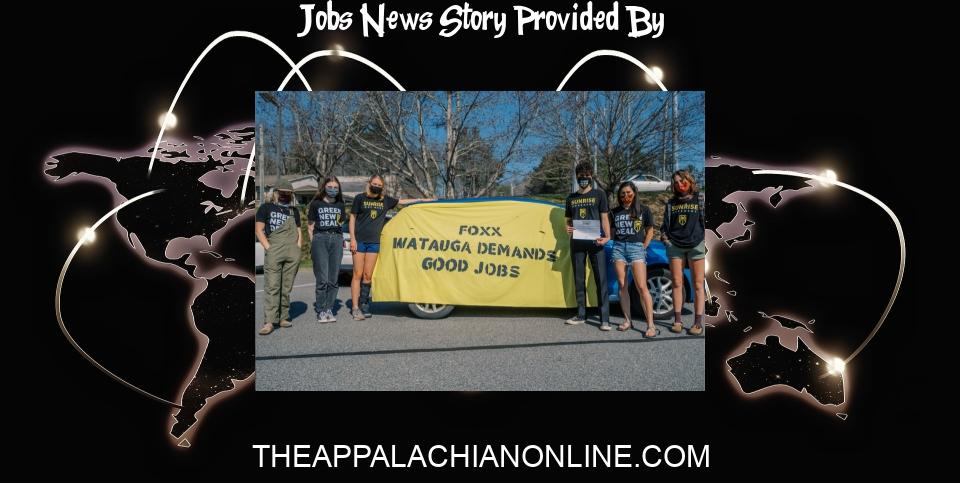 "Jobs Report News: Sunrise Boone calls on Congresswoman Virginia Foxx to support ""Good Jobs for All"" - The Appalachian Online"