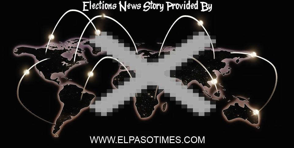 Elections News: El Paso school board elections bring new blood into EPISD, Socorro school districts - El Paso Times