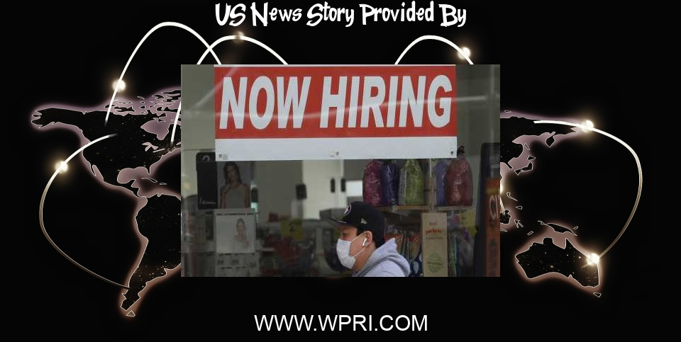 US News: Strong 379,000 jobs added in hopeful sign for US economy - WPRI.com